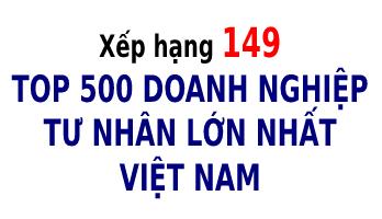 Xếp hạng 149 trong Top 500 Doanh nghiệp Tư nhân lớn nhất Việt Nam - Tập đoàn CEO